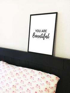 You are beautiful Typography Prints, You Are Beautiful, Print Poster, Compliments, Bed Pillows, Pillow Cases, Interior Design, Home Decor, You're Beautiful