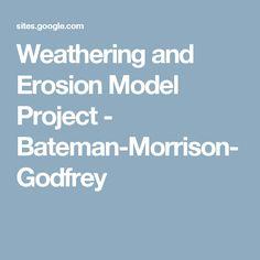 Weathering and Erosion Model Project - Bateman-Morrison-Godfrey