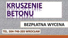 Usługi kruszenia betonu, rozbiórka fundamentów, kucie podłóg, posadzki betonowej. Usługi młotem burzący. Cennik tel. 504-746-203. Wrocław