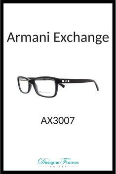 8b5e4b03a155 Armani Exchange AX3007 Gentlemen if you are looking for a great value from  a Designer Frame. Designer Frames Outlet