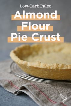 Low-Carb Paleo Almond Flour Pie Crust - 6 ingredients, easy prep!