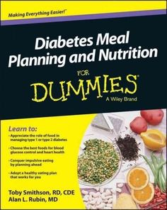 Food awareness, nutrition, and meal planning advice for people with diabetes Diabetes Meal Planning and Nutrition For Dummies takes the mystery and the frustration out of healthy eating and managing d