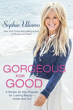 "My new book is available for pre-order! ""Gorgeous for Good: A Simple 30-Day Program for Lasting Beauty— Inside and Out"""