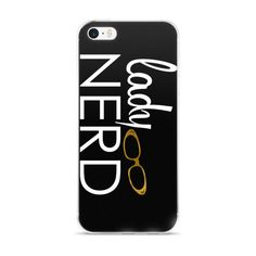 """The Lady Nerd iPhone case is for the woman who is comfortable and confident in her nerdiness. She's obviously smart, maybe a little sassy and actually likes being a """"geek"""". #NerdsUnite is her daily ma"""