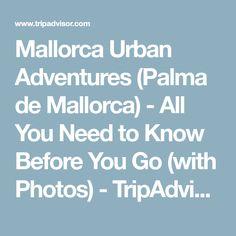 Mallorca Urban Adventures (Palma de Mallorca) - All You Need to Know Before You Go (with Photos) - TripAdvisor