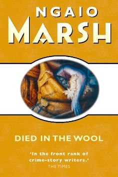 Buy Died in the Wool by Ngaio Marsh at Mighty Ape NZ. Ngaio Marsh returns to her New Zealand roots to transplant the classic country house murder mystery to an upland sheep station on South Island -- and . Book Club Suggestions, Crime Fiction, Fiction Novels, Story Writer, Vintage Book Covers, Cozy Mysteries, Book Summaries, Mystery Books, Agatha Christie