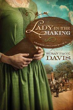 A Lady in the Making (Prairie Dreams Book 3) by Susan Page Davis, http://www.amazon.com/dp/B009F74RTY/ref=cm_sw_r_pi_dp_5OGbub0ACE9YW