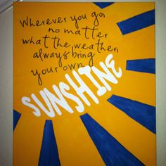 Bring your own sunshine...