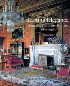 Lasting Elegance: English Country Houses by Michael Hall . This is one of those big coffee table books. Lots of color photographs (and lots of envy at these houses! English Country Decor, Town And Country, Country Houses, French Country, British Magazines, Victorian Homes, Victorian Interiors, French Interiors, House Interiors