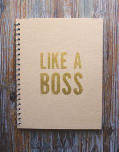 Like a Boss Kraft Notebook Embossed Notebook | https://www.etsy.com/listing/191172150/like-a-boss-kraft-notebook-embossed