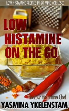 On the Go: Low Histamine recipes in 20 minutes (or less) by The Low Histamine Chef, http://www.amazon.com/dp/B00AEF3698/ref=cm_sw_r_pi_dp_5i24rb1K6HCXR