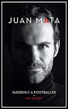 Free Read Juan Mata: Suddenly A Footballer Author Juan Mata Got Books, Books To Buy, Books To Read, My Autobiography, What To Read, Book Photography, Free Reading, Suddenly, Free Books