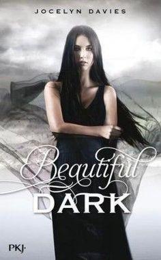 Découvrez Beautiful Dark, Tome 1 : Beautiful Dark, de Jocelyn Davies sur Booknode, la communauté du livre