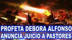 PROFECIAS 2016 PROFETA DEBORA ALFONSO ANUNCIA JUICIO A TODAS LAS NACIONE...