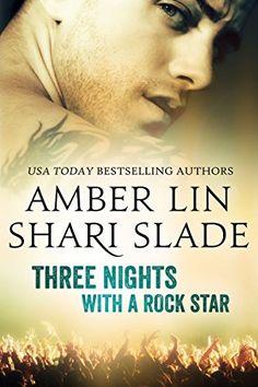 Three Nights with a Rock Star by Shari Slade https://www.amazon.com/dp/B00KNKD7AC/ref=cm_sw_r_pi_dp_U_x_0xnIAbTRAX9PA