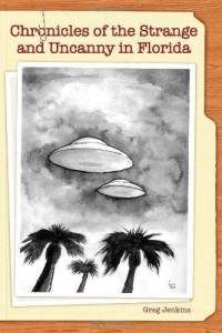 Chronicles of the Strange and Uncanny in Florida, book by Jenkins.