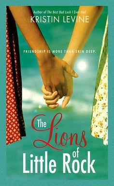 The Lions of Little Rock by Kristin Levine - a great tale of standing up for what you believe in, and the power of friendship.