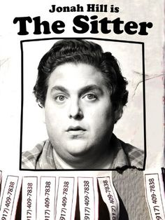 Rent The Sitter starring Jonah Hill and Max Records on DVD and Blu-ray. Get unlimited DVD Movies & TV Shows delivered to your door with no late fees, ever. Funny Movies, Good Movies, Movies To Watch, Awesome Movies, Funniest Movies, Jonah Hill, See Movie, Film Movie, Poster