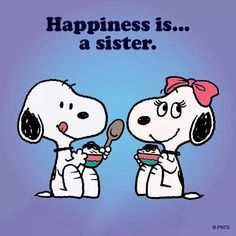 Happiness is a Sister