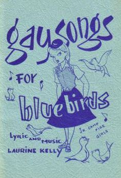 """""""Gay Songs for Bluebirds"""" 1951 song book for Junior Campfire Girls. Lyric and music by Laurine Kelly. Vintage Comics, Vintage Posters, Getting Back Together, Campfire Girls, Girl Guides, My Childhood Memories, Vintage Girls, The Good Old Days, Girl Scouts"""