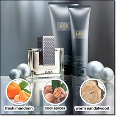 AVON LUCK FOR HIM A bold fusion of fresh mandarin and cool spices blended effortlessly with intoxicating woods. Eau de Toilette Spray A luxurious, indulgent fragrance that lasts all day. 2.5 fl. oz. a $29.00 value! Hair & Body Wash Rich lather leaves skin feeling clean and revitalized. 6.7 fl. oz. a $10.00 value! After Shave Conditioner Alcohol-free formula infused with aloe and moisturizers. 3.4 fl. oz. a $10.00 value! Brochure: $29.00 the 3-piece collection $49 VALUE