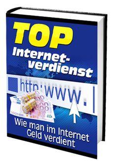 """""""Top Internetverdienst - Wie man im Internet Geld verdient"""""""