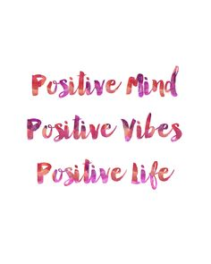 Positive Mind, Positive Vives, Positive Life Print