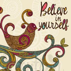 """""""Believe in Yourself"""" print by Valentina Ramos"""