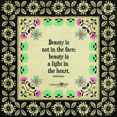 """""""Beauty is not in the face; beauty is a light in heart. Pretty Words, Beautiful Words, Love And Light, Peace And Love, Meaningful Quotes, Inspirational Quotes, Motivational, Natural Life Quotes, Happy Jar"""
