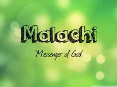 """Malachi \m(a)-la-chi\ as a boy's name is pronounced MAL-a-kye. It is of Hebrew origin, and the meaning of Malachi is """"messenger of God"""". Biblical: a prophet and writer of the final book of the Old Testament. Malachy (12th century) was an Irish saint. Author Malachi Martin. Read more at http://www.thinkbabynames.com/meaning/1/Malachi#XJTqFxl0KZeCFyk5.99"""