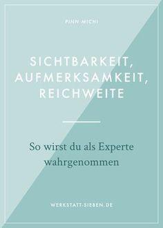 Sichtbarkeit, Aufmerksamkeit, Reichweite – So wirst du als Experte wahrgenommen // werkssatt-sieben.de