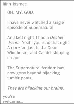 It's true! second hand fandom disease. I have never watched Sherlock or Supernatural but I understand whats going on right now and I can make references.... WHAT HAVE YOU DONE TO ME