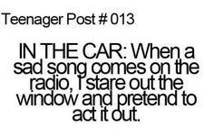 Teenager post #13. YES!!! I THOUGHT IT WAS JUST ME!!!!