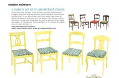 Cute mismatched chair makeover. Looking for chairs to do this with!!!