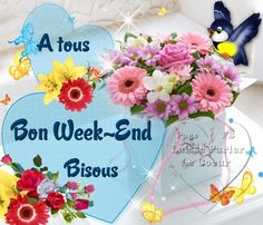 A tous Bon Week-End, Bisous - Bon week-end image Bon Weekend, Bon Week End Image, French Quotes, Messages, Hui, Blessings, Portraits, Couture, Original Quotes