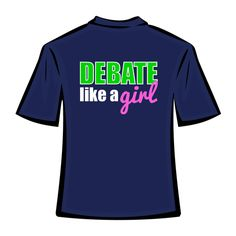 Debate defined t shirt want simply for the fact that it for Speech and debate t shirts