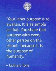Your inner purpose is to awaken Finding Inner Peace Learning Spiritual Awakening, Spiritual Quotes, Wisdom Quotes, Life Quotes, Now Quotes, Words Quotes, Wise Words, Sayings, Motivation Business