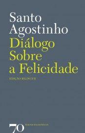 Download Diálogo Sobre a Felicidade   - Santo Agostinho       em ePUB mobi e pdf