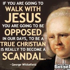 George Whitefield – September also known as George Whitfield, was an English Anglican priest who helped spread the Great Awakening in Britain, and especially in the British North American colonies.He was a firm Calvinist in his theology y Scripture Quotes, Faith Quotes, Bible Verses, Reformed Theology, Women Of Faith, Old Quotes, Christian Quotes, Christian Faith, Spiritual Quotes