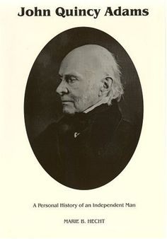 A Ranking Of All The Best Books About John Quincy Adams Part 6 Our Presidential Series