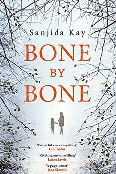Bone by Bone: A psychological thriller so compelling, you won't be able to put it down - Kindle edition by Sanjida Kay I Love Books, Good Books, Books To Read, My Books, Teen Books, Book Suggestions, Book Recommendations, Reading Lists, Book Lists