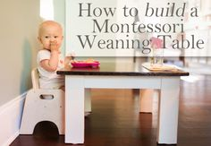 Here is a great tutorial for you to make your own montessori weaning table! Using scrap wood and tools on hand, this table cost 5 bucks! #montessoriDIY #weaningtable