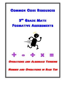 These 3rd grade math formative assessments for the Operations and Algebraic Thinking and Number and Operations in Base Ten common core standards ca...