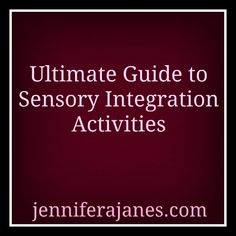 Ultimate Guide to Sensory Integration Activities - jenniferajanes.com - Learning Disabilities!