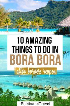 10 Amazing Things to do in Bora Bora After Borders Reopen - international travel Trip To Bora Bora, Bora Bora Honeymoon, Places To Travel, Travel Destinations, Travel Tips, Travel Advice, Travel Guides, Travel Photos, Hal Cruises