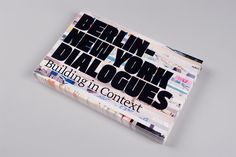 Berlin-New York Dialogues: Building In Context - Project Projects