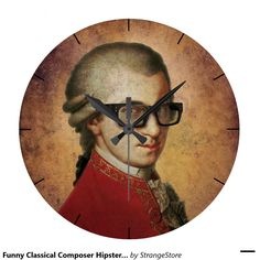 Funny Classical Composer Hipster Mozart Clocks from Hipster Gifts, Hipsters, Clocks, Mona Lisa, Funny, Happy, Artist, Watches, Hipster