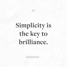 """Simplicity is the key to brilliance.""    Feel free to share our posts with anyone you'd like.  You can also find us here: dailymnml.com Twitter: @dailymnml    Tags: #dailymnml #minimalism #quote #quotes #minimal #minimalist #minimalistic #minimalquote #minimalzine #minimalmood #minimalove #lessismore #simple #simplelife #simpleliving #simplicity #instaminim #stoicism #goodlife #inspiration #motivation #slowlife #slowliving #mindfulness #love #wisdom #mnml #quotesoftheday #quotestoliveby…"