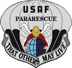 USAF Pararescue....UNCLE HALE....FOUNDED THIS GROUP IN THE FIFTIES...TRUE STORY....They came from around the world to his funeral...ONIE V HALE....one of the highest ranking master sergeants in Air Force history...buster his dog made over 400 jumps...what a serious badass...8FEB15