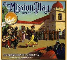 San Gabriel, San Marino CA, Mission Play Brand fruit crate label